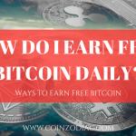 How Do I Earn Free Bitcoin Daily?