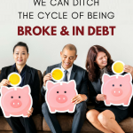 This is How We Can Ditch The Cycle of Being Broke and in Debt