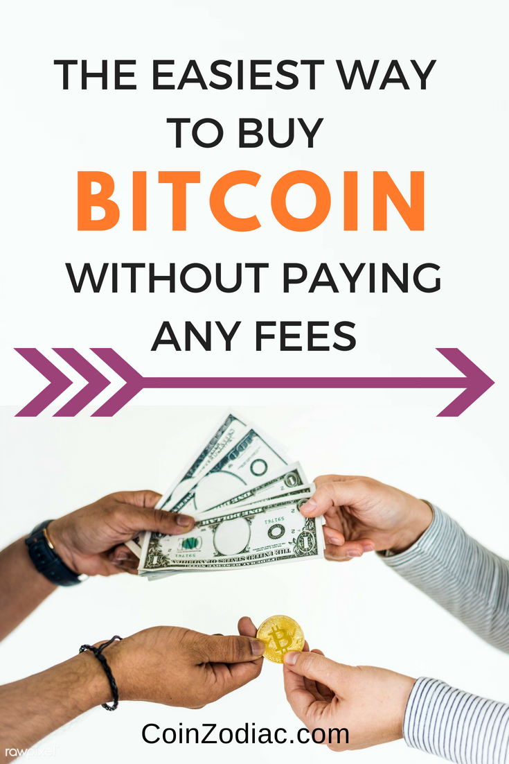 The Easiest Way to Buy Bitcoin without Paying Any Fees