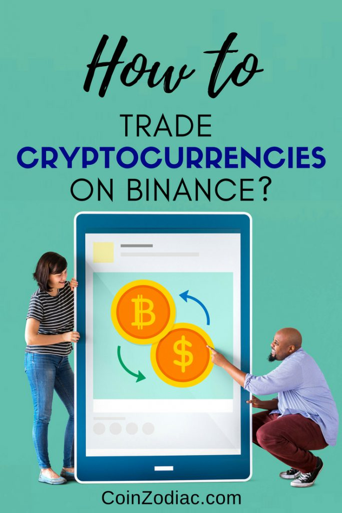 How do I Trade Cryptocurrencies on Binance?