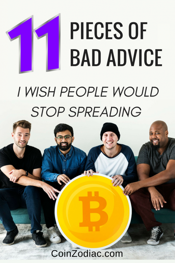 11 pieces of bad advice i wish people would stop spreading about bitcoin