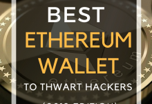 Photo of 11 of the Best Ethereum Wallets to Thwart Hackers (2019 Edition)