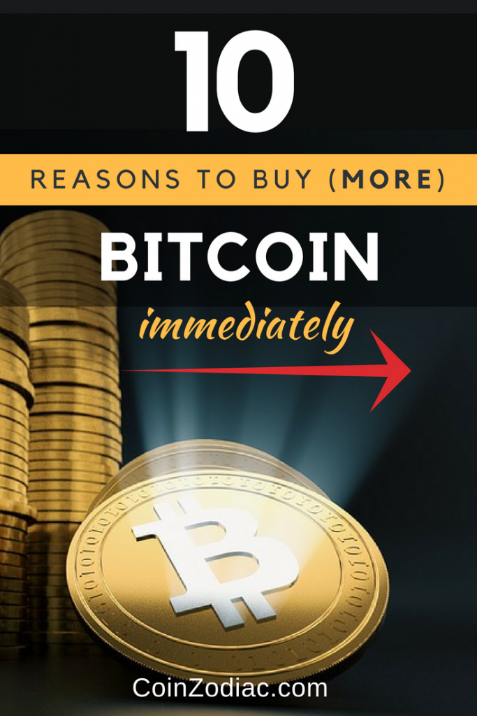 10 Reasons to buy more Bitcoin immediately. CoinZodiac