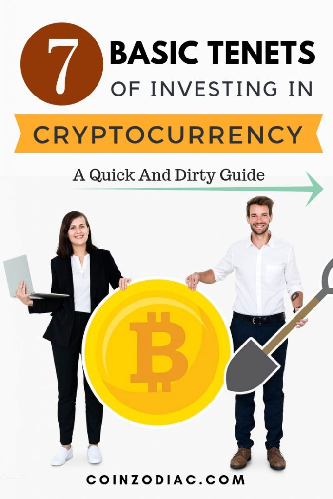 The 7 Basic Tenets of Investing in Cryptocurrency – A Quick And Dirty Guide. coinzodiac