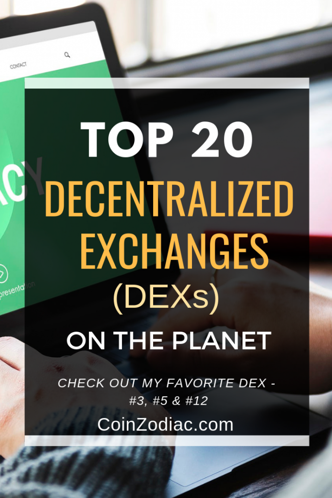 Top 20 Decentralized Exchanges on the Planet (Latest DEXs in 2019) Coinzodiac