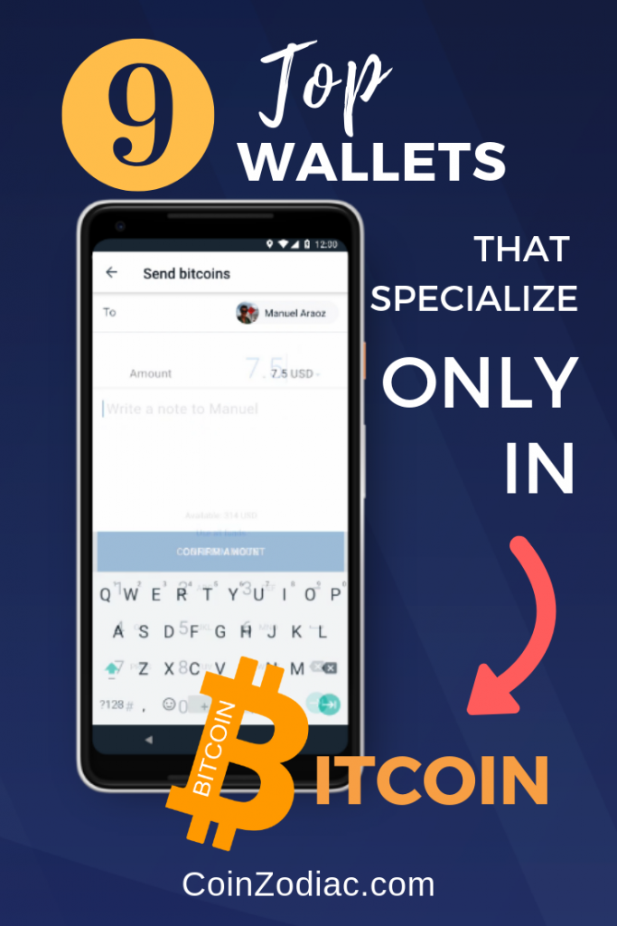 9 Top Wallets that Specialize only in Bitcoin. coinzodiac