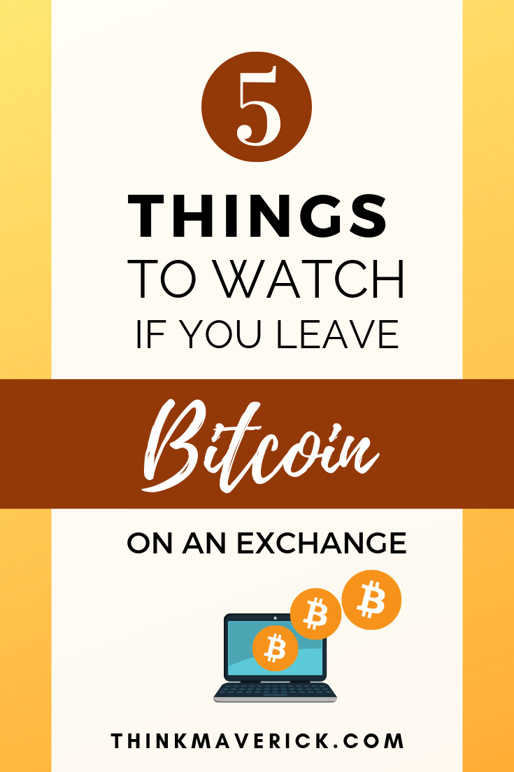 5 Things to Watch If You Leave Bitcoin on an Exchange. Coinzodiac