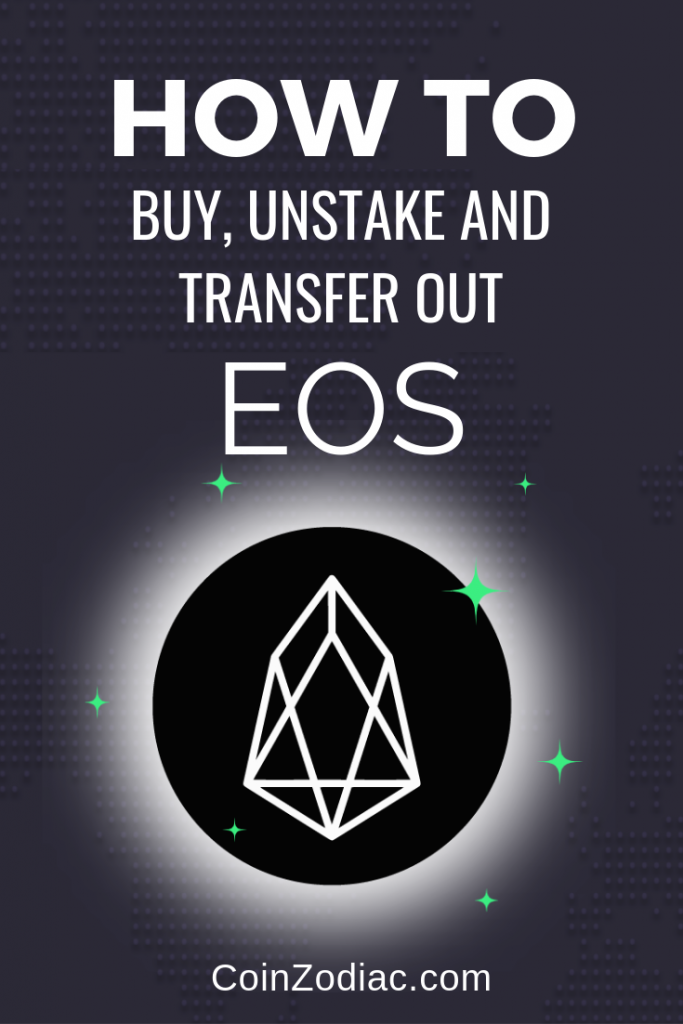 How to Buy, Unstake and Transfer Out EOS