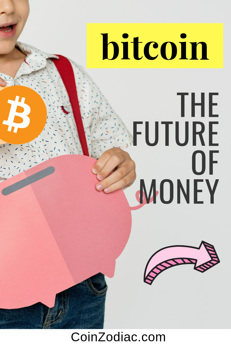 Bitcoin and the Future of Money. CoinZodiac