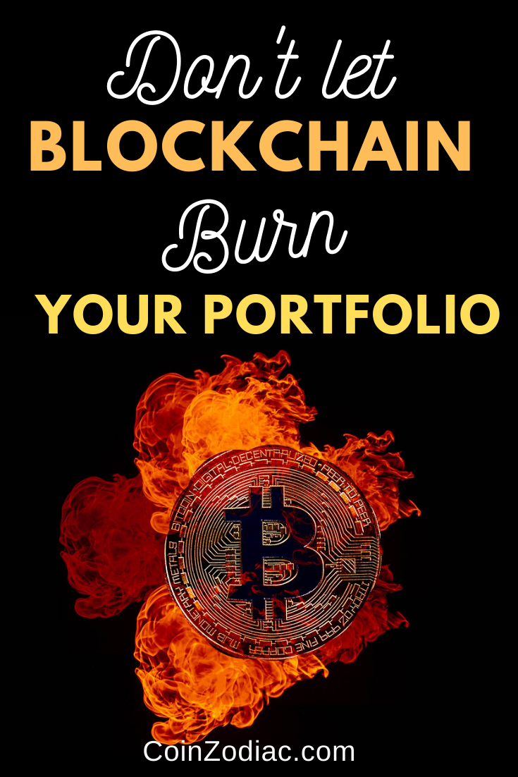 "Don't Let ""Blockchain"" Burn Your Portfolio. Coinzodiac"