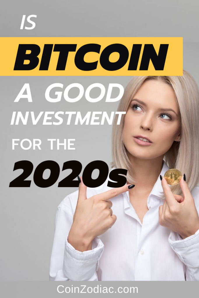 Is Bitcoin a Good Investment for the 2020s ? Coinzodiac