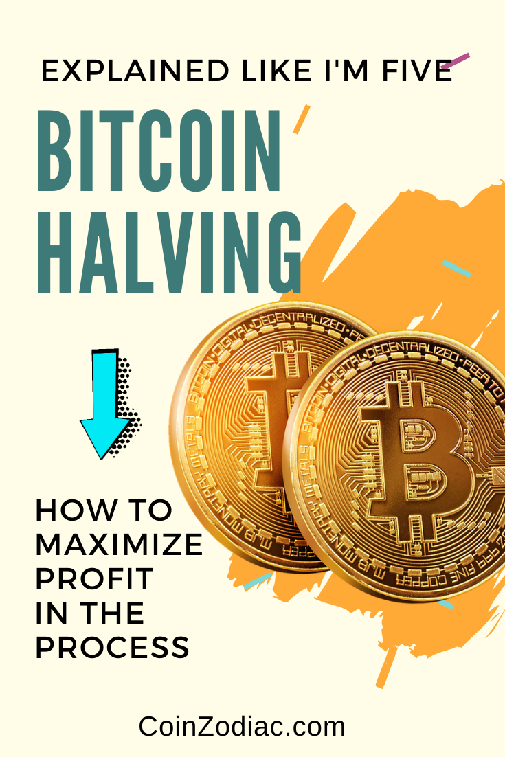 How to Capitalize on the Bitcoin Halving (and Profit in the process). Coinzodiac