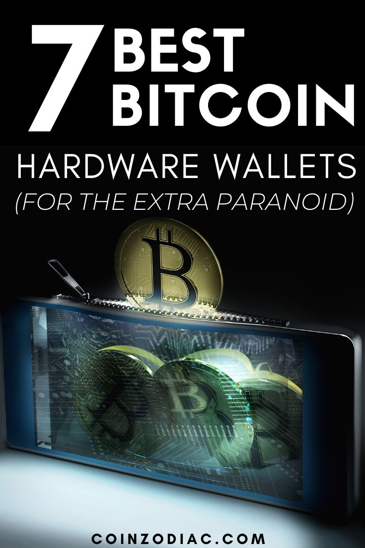 The 7 Best Bitcoin Hardware Wallets (for the Extra Paranoid) in 2020. Coinzodiac
