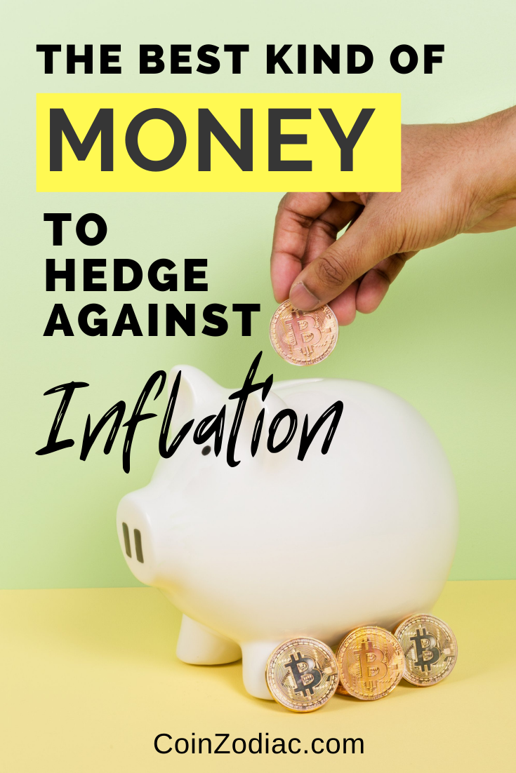 The Best Kind of Money to Hedge Against Inflation. Coinzodiac