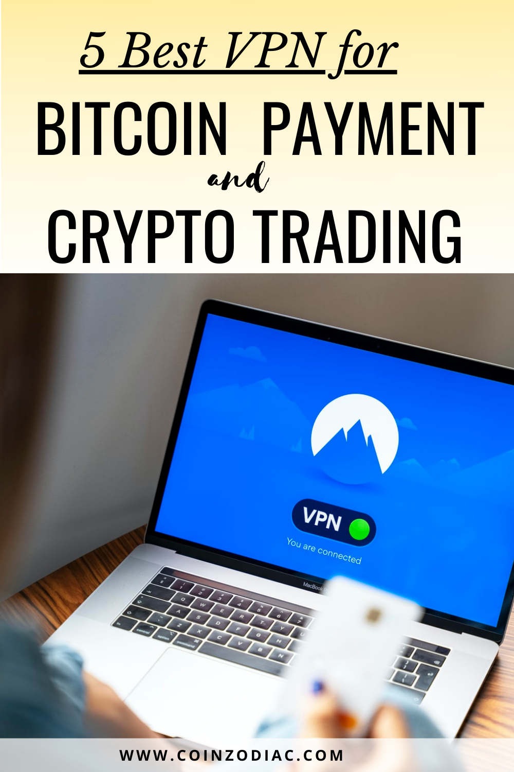 The 5 Best VPN for Bitcoin Payments and Crypto Trading